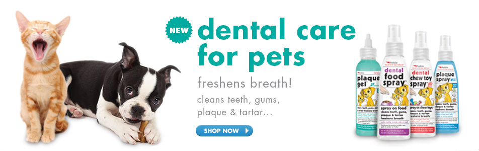 dental care for pets - freshens breath! - cleans teeth, gums, plaque & tartar...